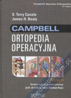 Campbell Ortopedia operacyjna - tom 2 S. Terry Canale, James H. Beaty, red. wyd. pol. Damian Kusz 978-83-64737-54-1