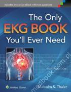The Only EKG Book You'll Ever Need Malcolm S. Thaler 9781451193947