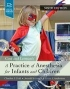 A Practice of Anesthesia for Infants and Children a-practice-of-anesthesia-for-infants-and-children-cote-lerman-anderson-elsevier 9780323429740