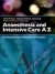 Anaesthesia and Intensive Care A-Z - Print & E-Book Steven M. Yentis, Nicholas P. Hirsch, James Ip 9780702044205