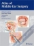 Atlas of Middle Ear Surgery Michel Gersdorff, Jean-Marc Grard 9783131450418