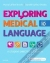 Exploring Medical Language Myrna LaFleur Brooks, Danielle LaFleur Brooks 9780323396455