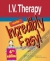 I.V. Therapy Made Incredibly Easy!  Lippincott 9781605471983