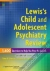 Lewis's Child and Adolescent Psychiatry Review: 1400 Questions to Help You Pass the Boards Yann B. Poncin, Prakash K. Thomas 9780781795074