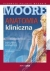 Moore Anatomia kliniczna - tom 1 Keith L. Moore, Authur F. Dalley, Anne M.R. Agur, red. wyd. pol. Janusz Moryś 978-83-7846-066-4