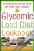 The Glycemic-Load Diet Cookbook: 150 Recipes to Help You Lose Weight and Reverse Insulin Resistance Rob Thompson, Dana Carpender 9780071597395