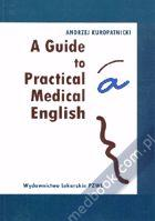 A guide to practical medical english A. Kuropatnicki 83-200-2101-4