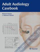 Adult Audiology Casebook Michael Valente, L. Maureen Valente 9781604068504