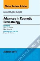 Advances in Cosmetic Dermatology, an Issue of Dermatologic Clinics, E-Book Neil S. Sadick, Nils Krueger 9780323263894