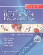 Atlas of  Regional and Free Flaps for Head and Neck Reconstruction Mark L. Urken, Mack L. Cheney, Keith E. Blackwell, Jeffrey R. Harris, Tessa A. Hadlock, Neal Futran 9781605479729