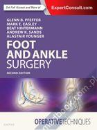 Operative Techniques: Foot and Ankle Surgery Glenn B. Pfeffer, Mark E. Easley, Beat Hintermann, Andrew K. Sands, Alastair S. E. Younger 9780323482349