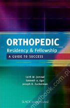 Orthopedic Residency and Fellowship: A Guide to Success Laith M. Jazrawi, Kenneth A. Egol, Joseph D. Zuckerman 9781556429309