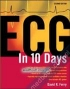 ECG in Ten Days: Second Edition ecg-in-ten-days:-second-edition-ferry-mcgraw-hill-education-medical 9780071465625