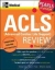 ACLS (Advanced Cardiac Life Support) Review: Pearls of Wisdom, Third Edition ISE Michael Zevitz, Scott H. Plantz, William G. Gossman 9780071263009