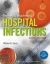 Bennett & Brachman's Hospital Infections William R. Jarvis 9781451175929