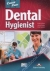 Career paths - Dental Hygienist Virginia Evans, Jenny Dooley, Craig Apodaca 978-1-4715-4661-7