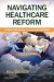 Navigating Healthcare Reform Peter Edelstein 9780323529778