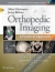 Orthopedic Imaging: A Practical Approach Adam Greenspan 9781451191301