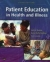 Patient Education in Health and Illness Sally H. Rankin, Karen Duffy Stallings, Fran London 9780781748490